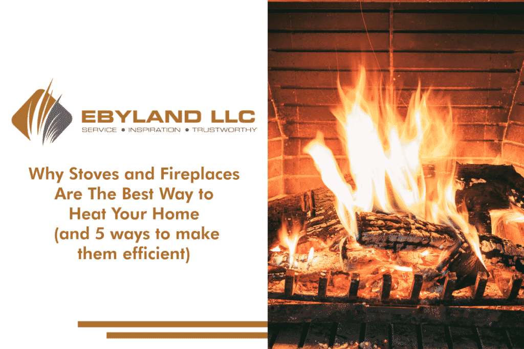 Why Stoves & Fireplaces Are The Best Way To Heat Your Home [& 5 ways to make them efficient] 4
